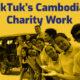 TukTuk's Cambodian Charity Work
